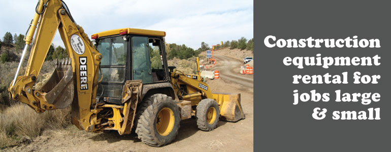 Construction equipment rentals in Durango Colorado, LaPlata County, Cortez, Bayfield, Pagosa Springs, Ignacio, Mancos, and Silverton CO